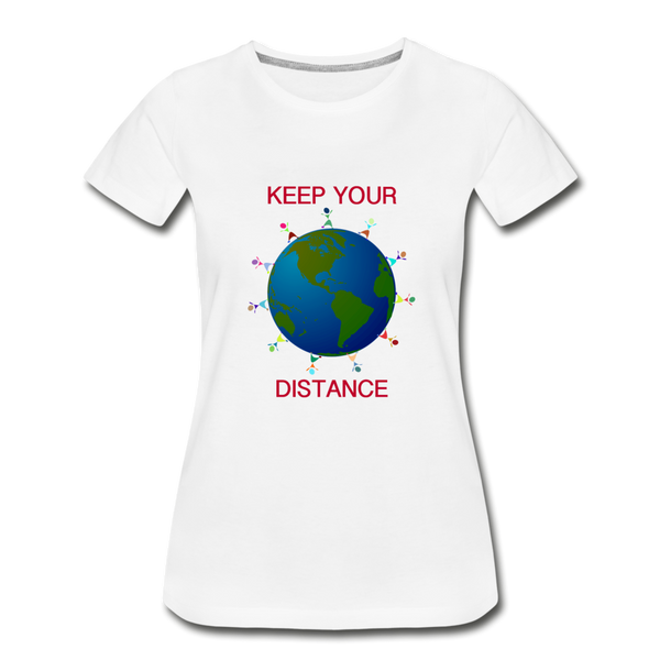 """Keep Your Distance"" Women's Premium Organic T-Shirt - white"