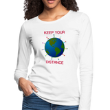 """Keep Your Distance"" Women's Premium Long Sleeve T-Shirt - white"