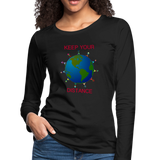 """Keep Your Distance"" Women's Premium Long Sleeve T-Shirt - black"