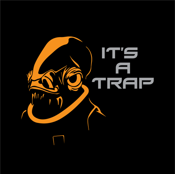 It's a Trap | Star Wars SVG DXF EPS PNG Cut File | Cricut and Silhouette Machines