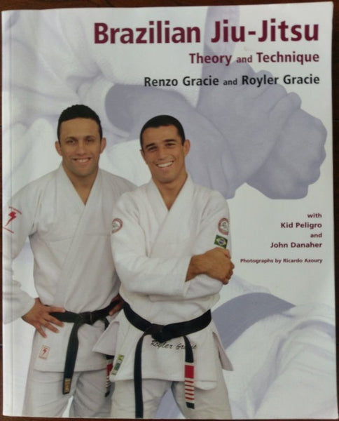 Brazilian Jiu-Jitsu : Theory and Technique by Renzo & Royler Gracie *AUTOGRAPHED
