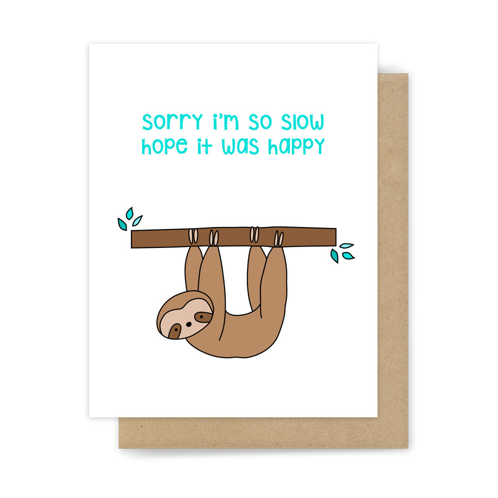 funny belated happy birthday card sloth pun handmade greeting