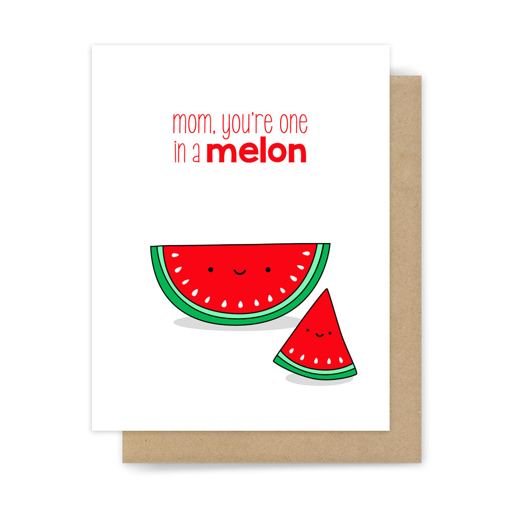 Mom Youre One In A Melon