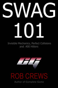 SWAG 101: Invisible Mechanics, Perfect Collisions and .400 Hitters