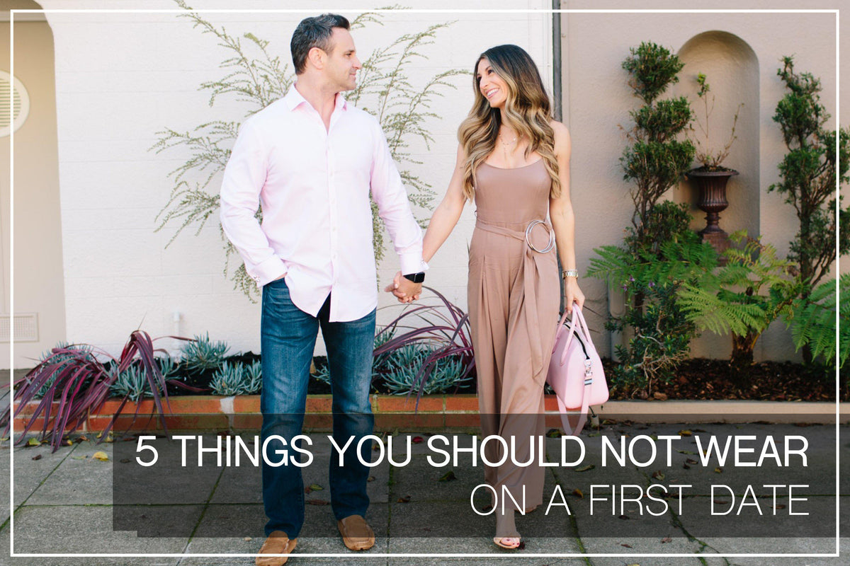 f99d58f5f3c 5 Things You Should Never Wear on a First Date