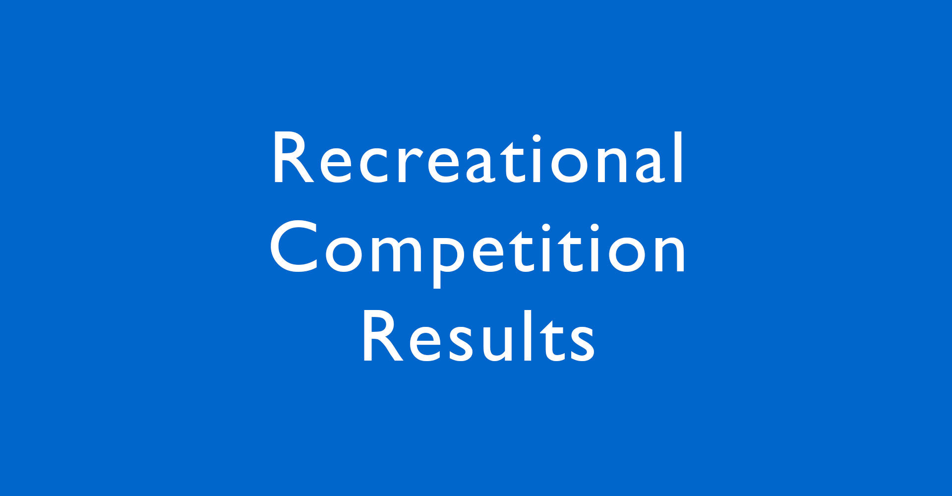 Recreational Competition Results 2018