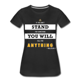 STAND FOR SOMETHING Women's Tee - Black - black