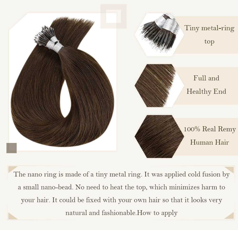 Tiny metal-ring top Full and Healthy End 100% Real Remy Human Hair The nano ring is made of a tiny metal ring cold fusion by a small nano-bead No need to heat the top which no harm to your hair