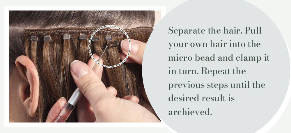 how to apply the beads weft Separate the hair pull your own hair into the micro bead and clamp it in turn repeat the previous steps until the desired result is archieved