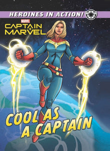 Marvel Heroines in Action: Cool as a Captain