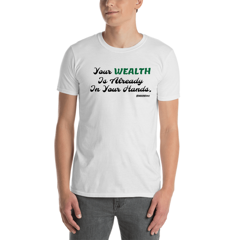 Your Wealth Unisex T-Shirt - MHNInc Store