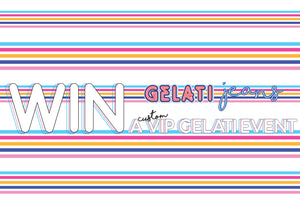 Win a VIP GELATI JEANS PARTY!