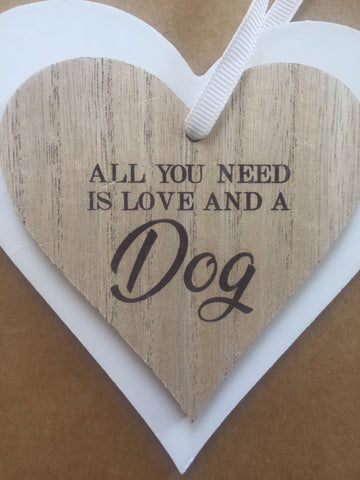 Heart Shaped Hanging Plaque - All You Need Is Love And A Dog/Cat