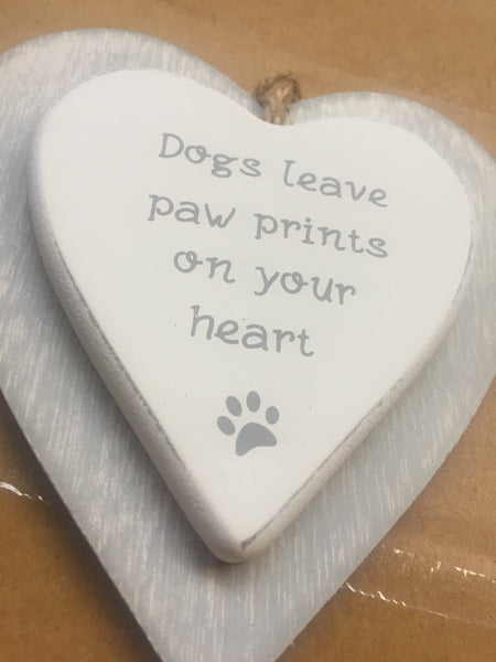 Heart Shaped Hanging Plaque - Dogs Leave Pawprints On Your Heart