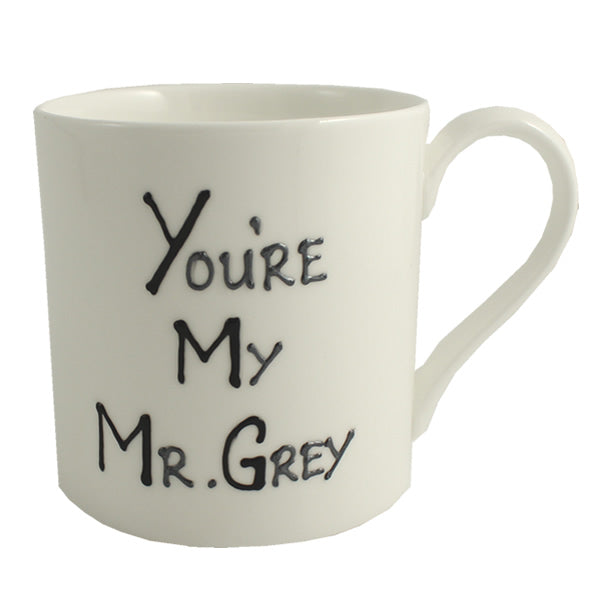 You're My Mr Grey China Mug