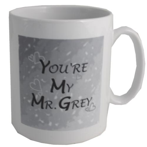 You're My Mr Grey Mug: Ceramic Printed Mug
