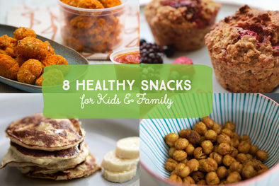 8 Healthy Snacks for Kids & Family