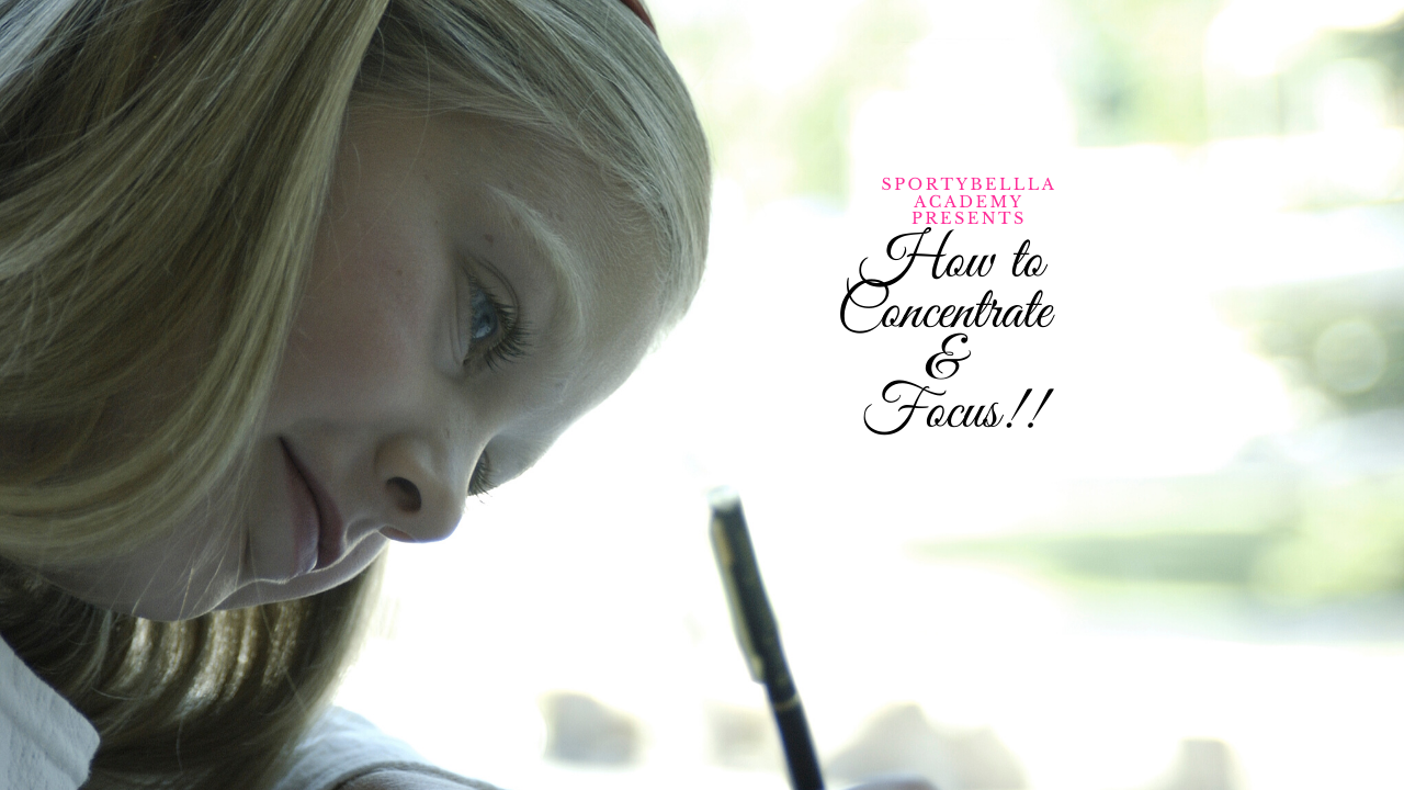 SportyBella Academy: How to Concentrate and Focus to Improve Your Attention