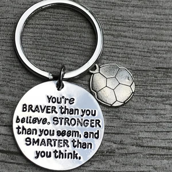 Inspirational You're Braver than you Believe Soccer Keychain