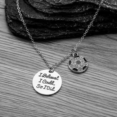 Girls Soccer I Believed I Could So I Did Necklace