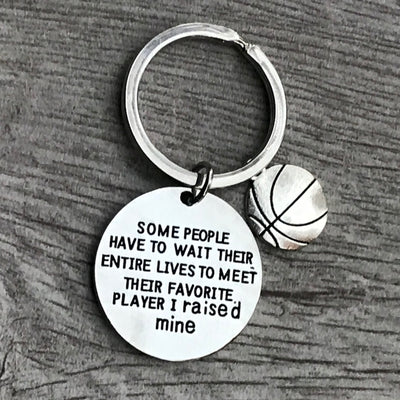 Basketball Mom or Dad Keychain- Some People Have to Wait Their Entire Lives to Meet Their Favorite Player, I Raised Mine - Sportybella