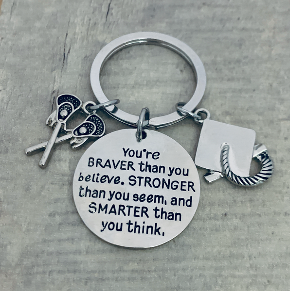 Lacrosse Graduation Keychain, You're Braver Than You Believe, Stronger Than You Seem & Smarter You Think