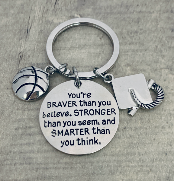 Basketball Graduation Keychain, You're Braver Than You Believe, Stronger Than You Seem & Smarter You Think