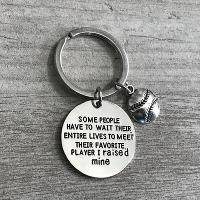 Softball Mom Keychain- Some People Have to Wait Their Entire Lives to Meet Their Favorite Player, I Raised Mine