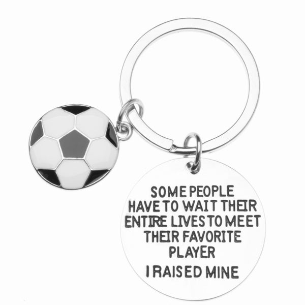Soccer Mom / Dad Keychain- Some People Have to Wait Their Entire Lives to Meet Their Favorite Player, I Raised Mine