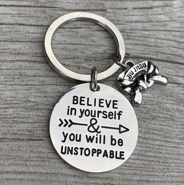 Jiu Jitsu Keychain - Believe in Yourself & You Will Be Unstoppable