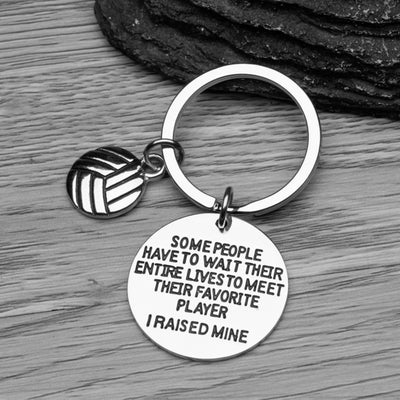 Volleyball Mom or Dad Keychain- Some People Have to Wait Their Entire Lives to Meet Their Favorite Player, I Raised Mine.