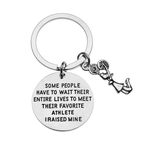 Cheer Mom or Dad Keychain- Some People Have to Wait Their Entire Lives to Meet Their Favorite Athlete, I Raised Mine - Sportybella