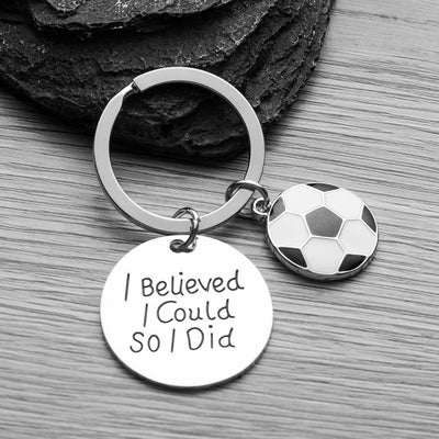 Soccer I Believed I Could So I Did Keychain