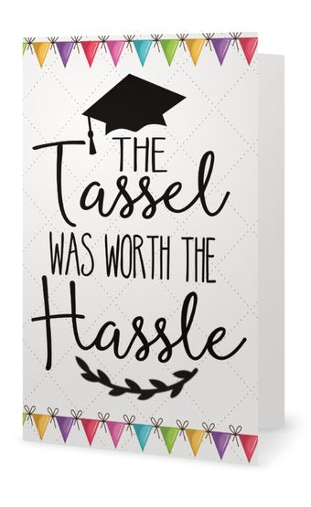 Graduation Card - Tassel was Worth the Hassle