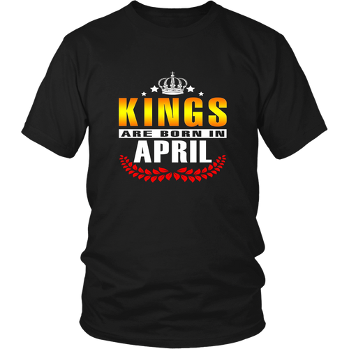 KINGS ARE BORN IN APRIL SHIRT