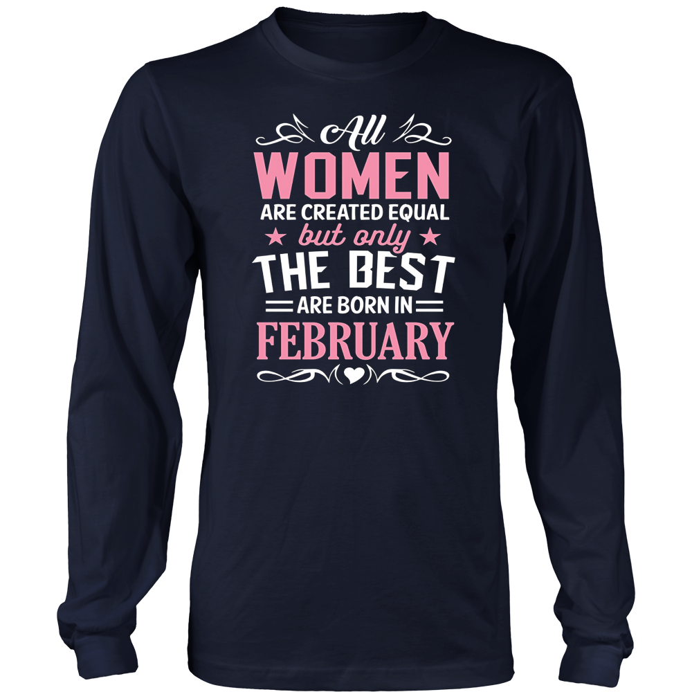 The Best Women are born in February Birthday Gift Shirt