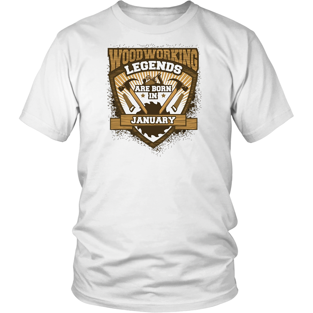 Woodworking Legends are Born in January T-shirt