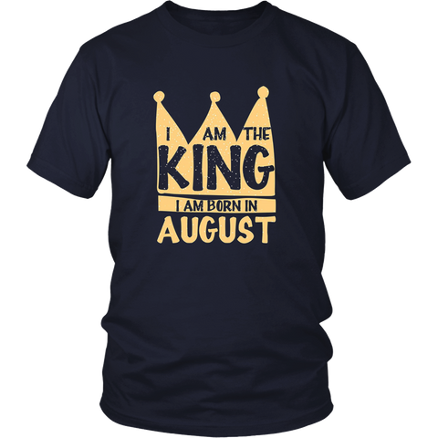 I AM THE KING,I AM BORN IN AUGUST
