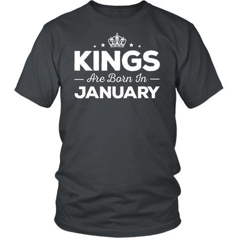Kings Are Born In January - Birthday Shirt