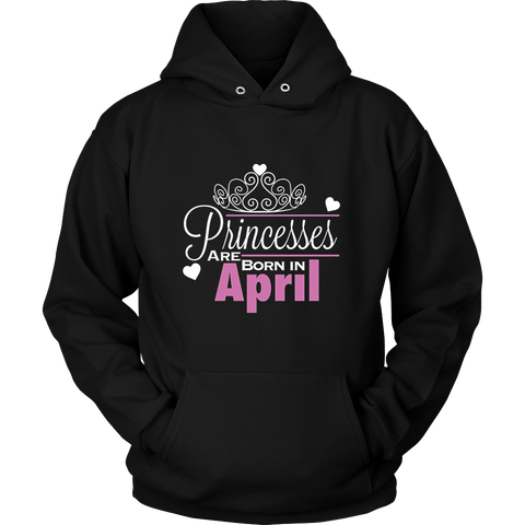 Real Princesses are Born in April - Birthday Shirt