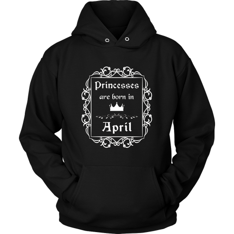 Princesses Are Born In April: Birth Month Birthday TShirt