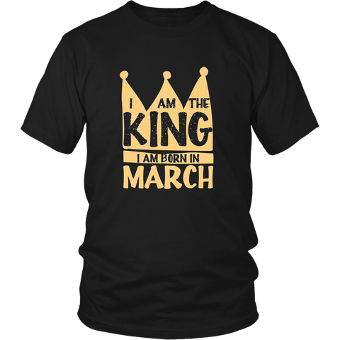 I AM THE KING- I AM BORN IN MARCH