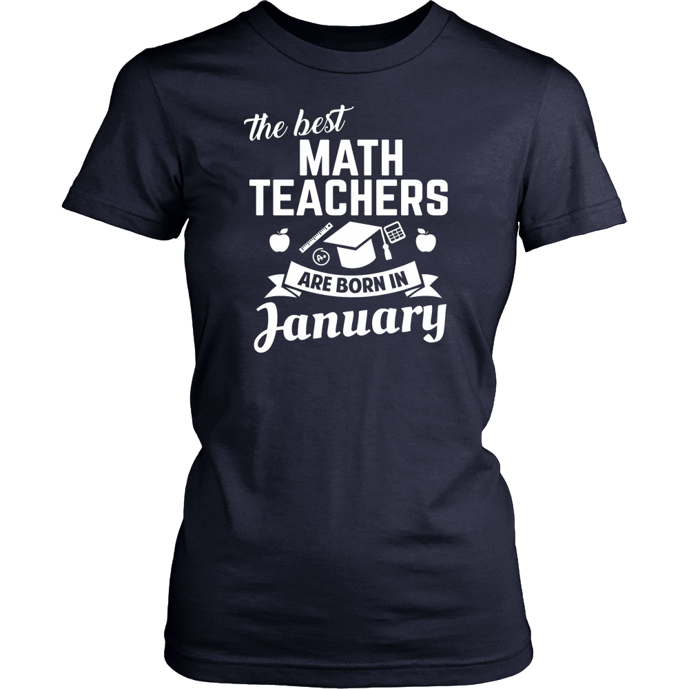 The Best Math Teachers Are Born In January Gift Shirt