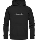 Not your bro - Hoodie 3XL-5XL