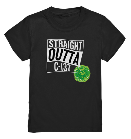 Straight Outta C-137 - Kids Shirt