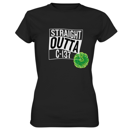 Straight Outta C-137 - Ladies Shirt