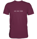 Not your babe - Shirt