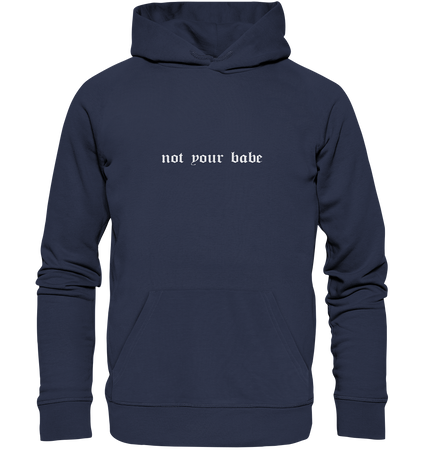 Not your babe - Hoodie