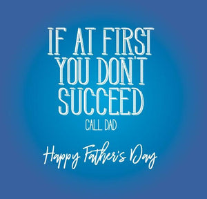 funny fathers day card about If at first you don't succeed call dad