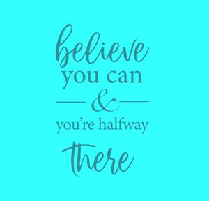 Inspirational Cards Saying Believe You Can And You're Halfway There